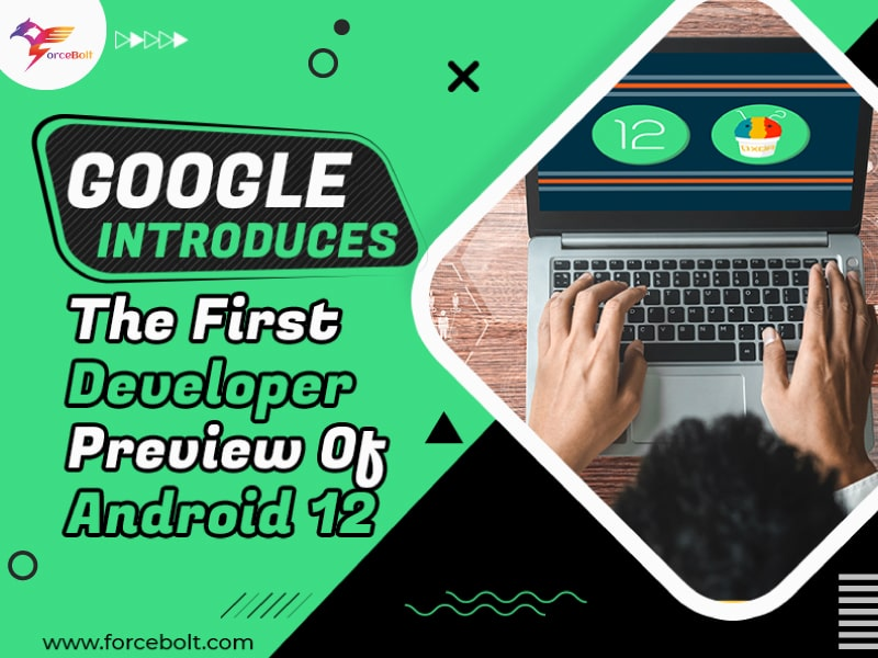 Google Introduces The First Developer Preview Of Android 12
