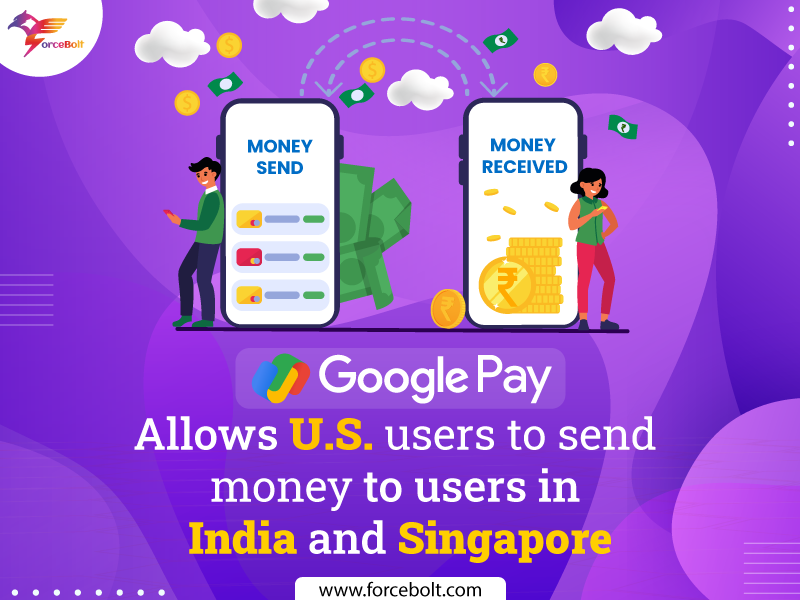 Google Pay Allows U.S. Users To Send Money To Users In India and Singapore