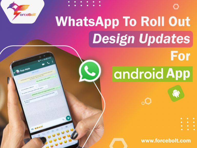 WhatsApp To Roll Out Design Updates For Android App