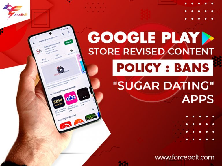 Google Play Store to Ban all 'Sugar Dating' Apps With its Revised Inappropriate Content Policy!