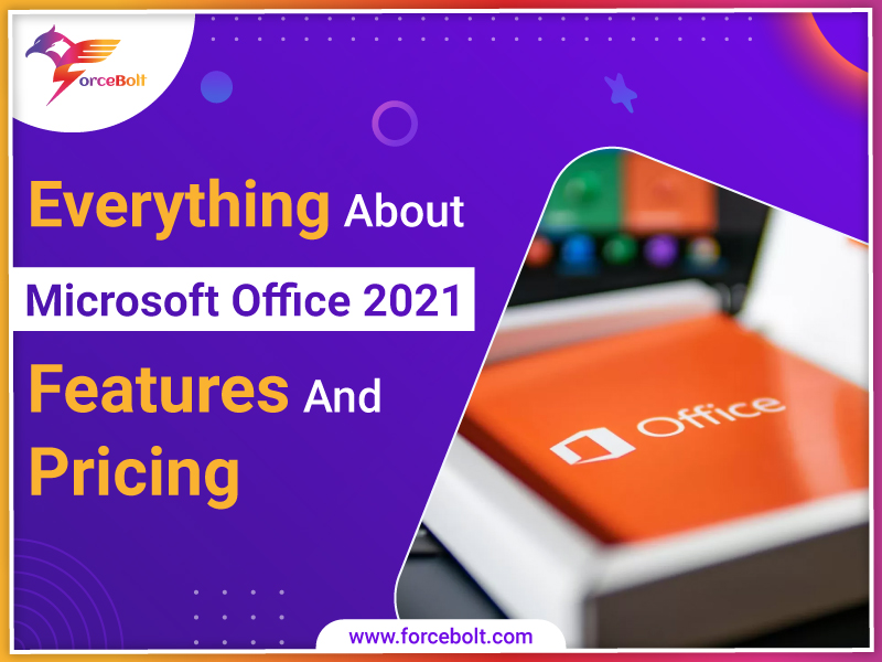 Everything About Microsoft Office 2021 Features and Pricing