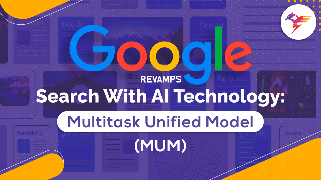 Google Revamps Search With AI Technology:  Multitask Unified Model (MUM)